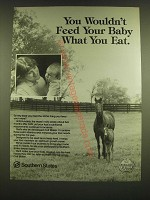 1990 Southern States Ad - You wouldn't feed your baby what you eat