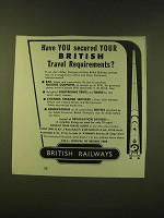 1951 British Railways Ad - Have you secured your British travel requirements?