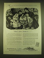 1950 National Life Insurance Company Ad - That's where Daddy is