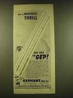 1949 Gephart Gep Actionized Fly and Spinning Rods Ad - For a matchless thrill