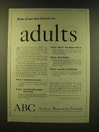 1947 ABC American Broadcasting Company Ad - Some of our best friends are adults