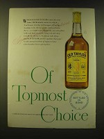 1947 Old Taylor Bourbon Ad - Of topmost choice