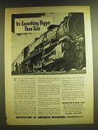 1941 Association of American Railroads Ad - It's something bigger than size
