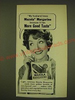 1962 Mazola Margarine Ad - My husband loves Mazola Margarine because