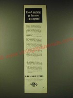 1960 Republic Steel Ad - About earning an income - as agreed
