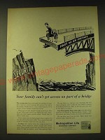 1960 Metropolitan Life Insurance Ad - can't get across on part of a bridge