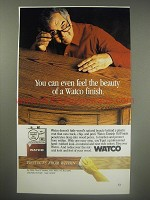1990 Watco Danish Oil Finish Ad - You can even feel the beauty of a Watco finish
