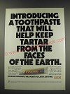 1991 Colgate Toothpaste Ad - Keep Tartar from the Faces of the Earth