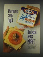 1991 Kraft Light Singles Ad - The name says light, the taste says Kraft