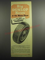 1948 Dunlop Tires Ad - Big Dunlop news at the motor show