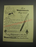 1948 Waterman's Pens Ad - It's a Waterman's they want