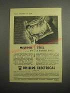 1948 Philips Electrical Limited Ad - Melting steel in a paper bag