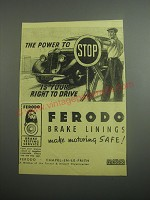 1948 Ferodo Brake Linings Ad - The power to stop is your right to drive