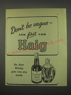 1949 Haig Scotch Ad - Don't be vague - ask first for Haig