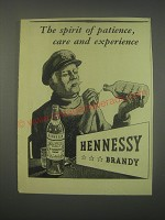 1949 Hennessy Cognac Ad - The spirit of patience, care and experience