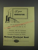 1949 National Provincial Bank Ad - If you manufacture
