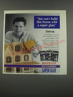 1991 Quicktite Super Glue Ad - You can't build this house with a super glue! Untrue.