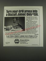 1991 Shopsmith Biscuit Joiner Ad - Turn your drill press into a biscuit joiner. Only $159