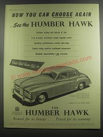 1953 Humber Hawk Car Ad - Now you can choose again ..see the Humber Hawk