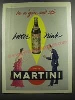 1953 Martini Sweet Vermouth Ad - In a gin and it better drink sweet Martini
