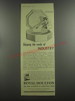 1953 Royal Doulton Ad - Shaping the needs of industry