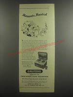 1953 Grundig Reporter 700L Two-Speed Tape Recorder Ad - Moments musical
