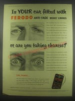 1954 Ferodo Anti-fade brake linings Ad - Is your car fitted with Ferodo