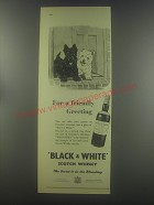 1954 Black & White Scotch Ad - For a friendly greeting