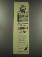 1945 Fuller Paint Fullerglo Ad - Make your kitchen glow with Fullerglo