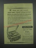 1954 Grundig Reporter TK9 Tape Recorder Advertisement - Now you can record