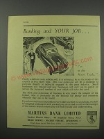 1954 Martins Bank Ad - Banking and your job.. I'm in the Motor trade
