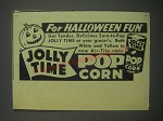 1945 Jolly Time Popcorn Ad - For Halloween Fun