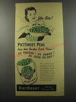 1944 Pictsweet Sweet Peas Ad - Yes sir! PictSweet Peas have that garden-fresh