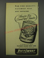 1944 Pictsweet Sweet Peas Ad - For fine quality - Pictsweet Peas are supreme