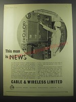 1955 Cable & Wireless Limited Advertisement - This man is news
