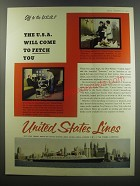 1955 United States Lines Ad - Off to the U.S.A.? The U.S.A. will come to fetch