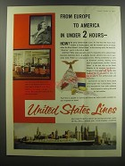 1955 United States Lines Ad - From Europe to America in under 2 hours