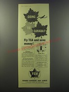 1955 Trans-Canada Air Lines Ad - Going to Canada? Fly TCA and save money