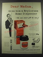 1957 Brylcreem Hairdressing Ad - Dear madam, give him a Brylcreem home dispenser
