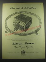 1957 Benson and Hedges Cigarettes Advertisement - When only the best will do