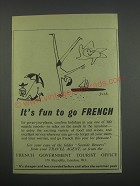 1955 French Government Tourist Office Ad - It's fun to go French