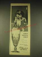 1962 Waterford Glass Ad - First Things first
