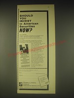 1962 Merrill Lynch Ad - Should you invest in American Securities now?