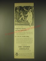 1962 London Assurance Ad - It made me think supposing someone had been