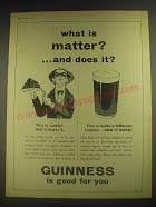 1958 Guinness Beer Ad - What is matter? ..and does it?