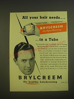 1955 Brylcreem Hairdressing Ad - All your hair needs.. In a tube