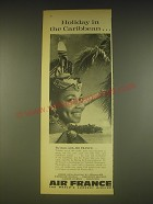 1963 Air France Airline Ad - Holiday in the Caribbean