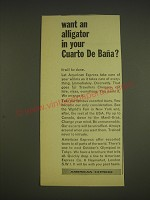 1963 American Express Ad - Want an alligator in your Cuarto de Bana?