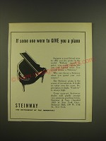 1940 Steinway Piano Ad - If some one were to give you a piano