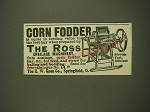 1899 E.W. Ross Ensilage Machinery Ad - Corn Fodder